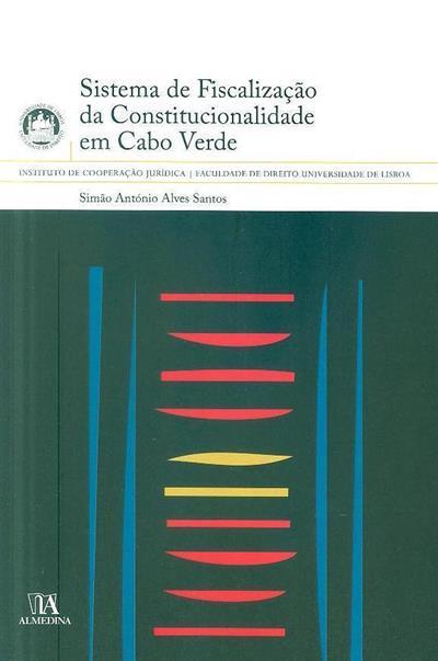 Sistema de fiscalização da constitucionalidade em Cabo Verde (Simão António Alves Santos)