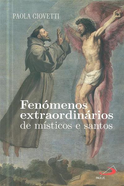 Fenómenos extraordinários de místicos e santos (Paola Giovetti)