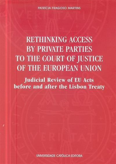 Rethinking access by private parties to the court of justice of the European Union (Patrícia Fragoso Martins)