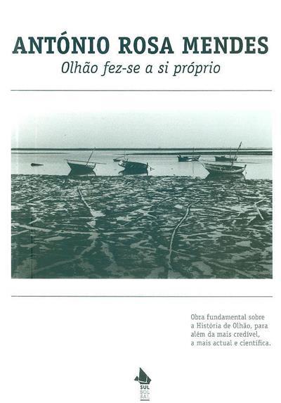 Olhão fez-se a si próprio (António Rosa Mendes)