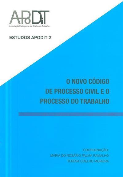 O novo código de processo civil e o processo do trabalho (Associação Portuguesa de Direito do Trabalho)