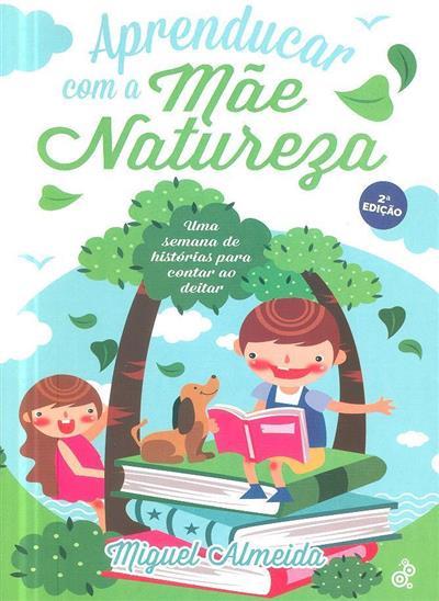 Aprenducar com a mãe natureza (Miguel Almeida)