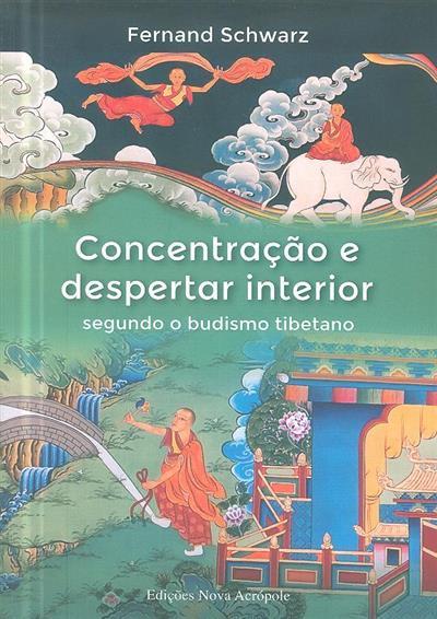 Concentração e despertar interior segundo o budismo tibetano (F. Shwarz)