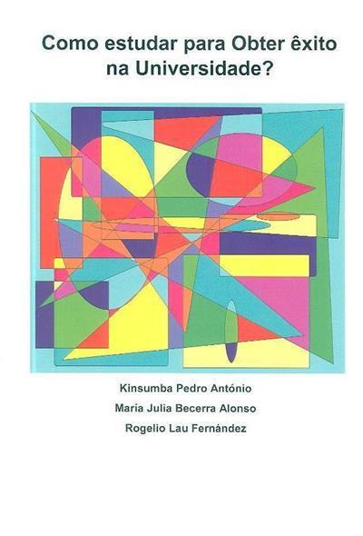 Como estudar para obter êxito na universidade? (Kinsumba Pedro António, Maria Julia Becera Alonso, Rogelio Lau Fernández)