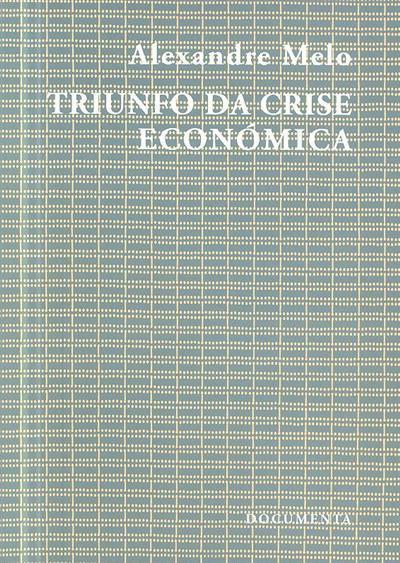 Triunfo da crise económica (Alexandre Melo)