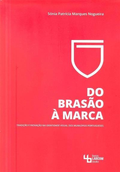 Do brasão à marca (Sónia Patrícia Marques Nogueira)