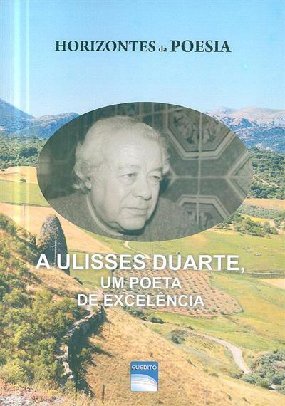 A Ulisses Duarte um poeta de excelência (coord. Joaquim Sustelo)