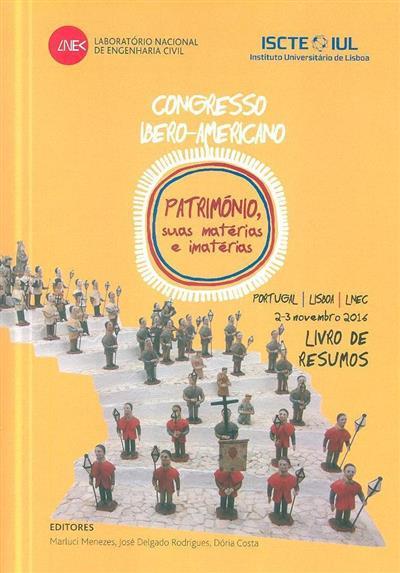 """Congresso Ibero-Americano """"Património, suas Matérias e Imatérias"""" (ed. Marluci Menezes, José Delgado Rodrigues, Dória Costa)"""