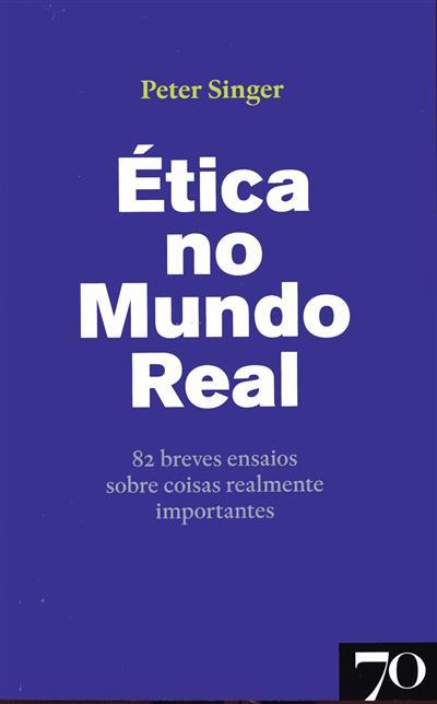 Ética no mundo real (Peter Singer)
