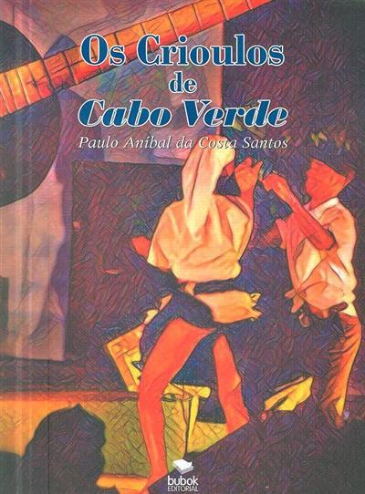 Os crioulos de Cabo Verde (Paulo Aníbal da Costa Santos)
