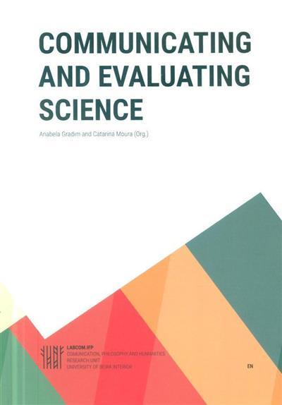 Communicating and evaluation science (org. Anabela Gradim, Catarina Moura)