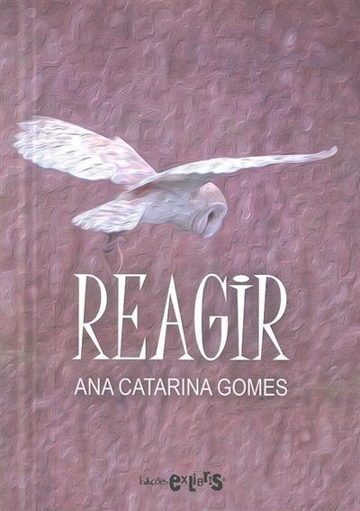 Reagir (Ana Catarina Gomes)