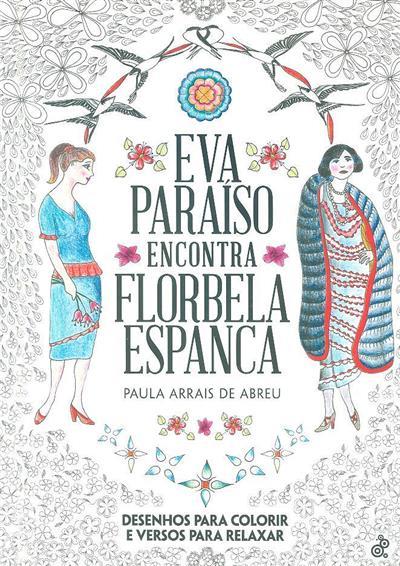 Eva paraíso encontra Florbela Espanca (Paula Arrais de Abreu)