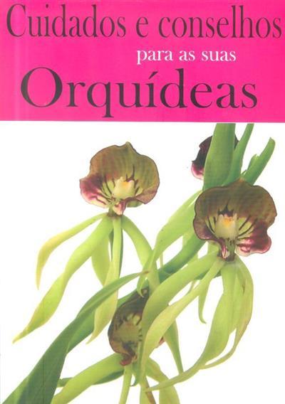 Cuidados e conselhos para as suas orquídeas (josé santos)