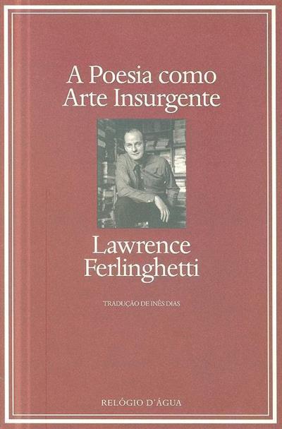 A poesia como arte insurgente (Lawrence Ferlinghetti)