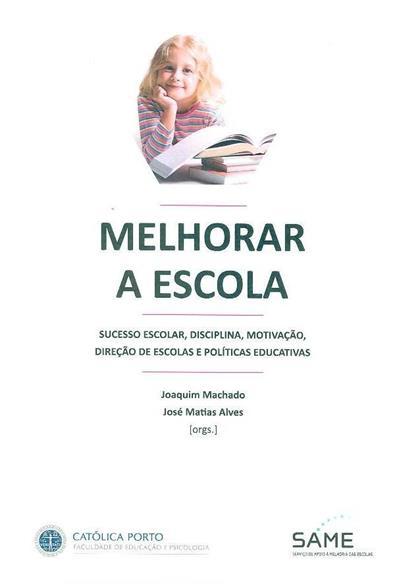 Melhorar a escola (org. Joaquim Machado, José Matias AlvesAntónio Bolívar... [et al.])
