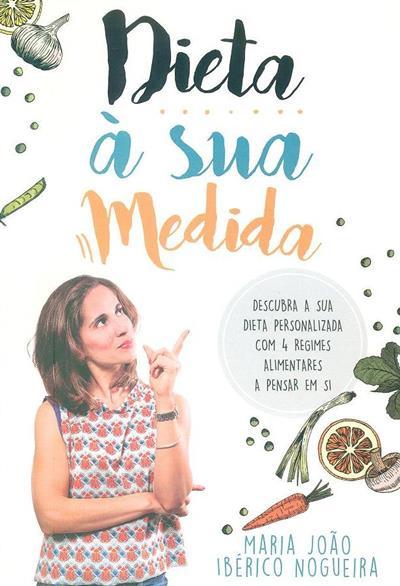 Dieta à sua medida (Maria João Ibérico Nogueira)