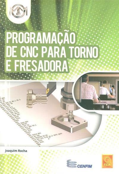 Programação de CNC para torno e fresadora (Joaquim Rocha)