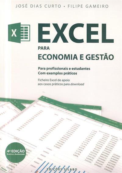 Excel para economia e gestão (José Dias Curto, Filipe Gameiro)