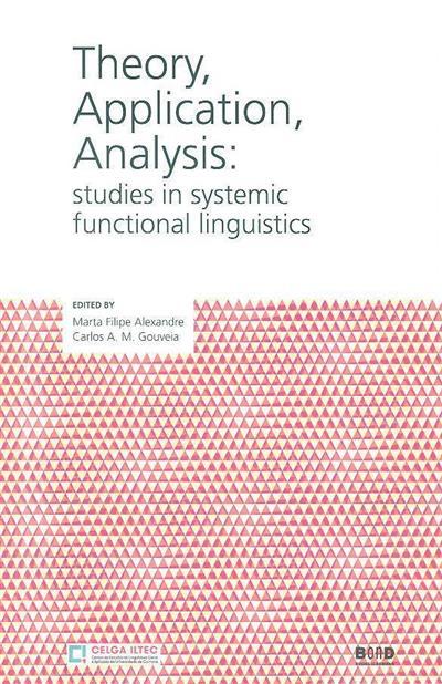 Theory, application, analysis (ed. Marta Filipe Alexandre, Carlos A. M. Gouveia)