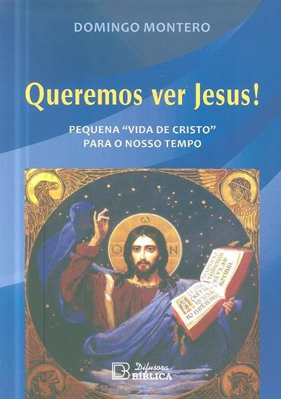 Queremos ver Jesus! (Domingo Montero)