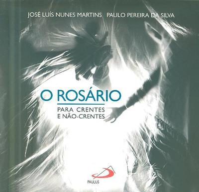 O rosário (josé Luís Nunes Martins, Paulo Pereira da Silva)