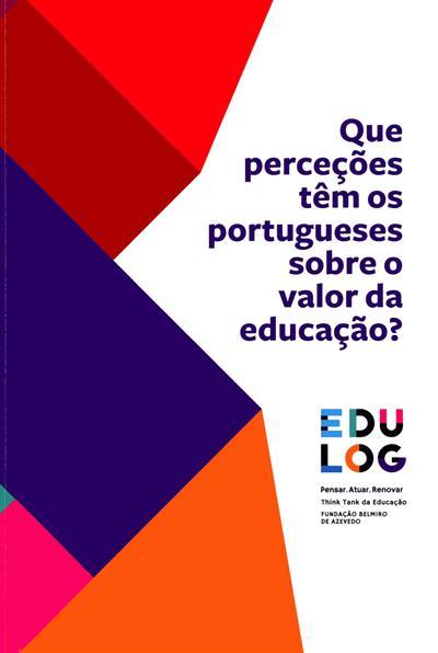 Que perceções têm os portugueses sobre o valor da educação? (João Caramelo... [et al.])
