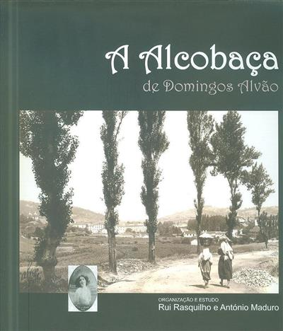 A Alcobaça de Domingos Alvão (texto Rui Rasquilo, António Valério Maduro)
