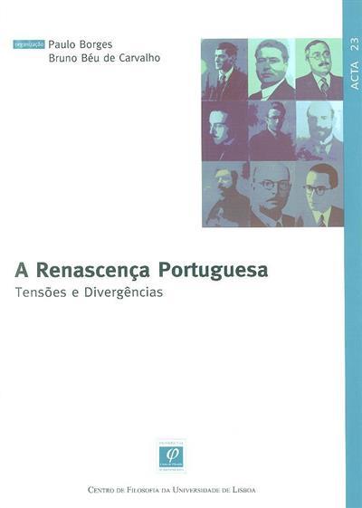 A renascença portuguesa (coord. Paulo Borges, Bruno Béu de Carvalho)