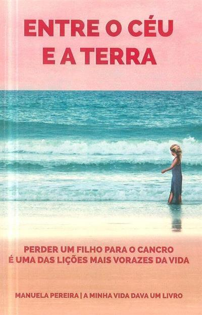 Entre o céu e a terra (Manuela Pereira)