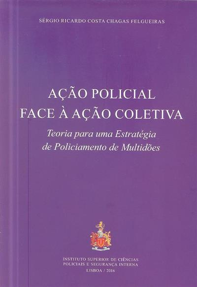 Ação policial face à ação coletiva (Sérgio Ricardo Costa Chagas Felgueiras)