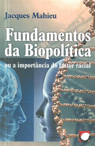 Fundamentos da biopolítica ou a importância do factor racial