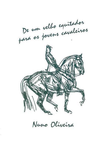 De um velho equitador para os jovens cavaleiros (Nuno Oliveira)