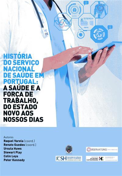 História do Serviço Nacional de Saúde em Portugal (Raquel Varela... [et al.])