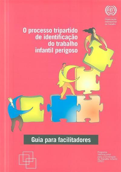 O processo tripartido de identificação do trabalho infantil perigoso (Organização Internacional do Trabalho)