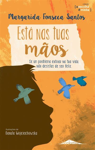 Está nas tuas mãos (Margarida Fonseca Santos)