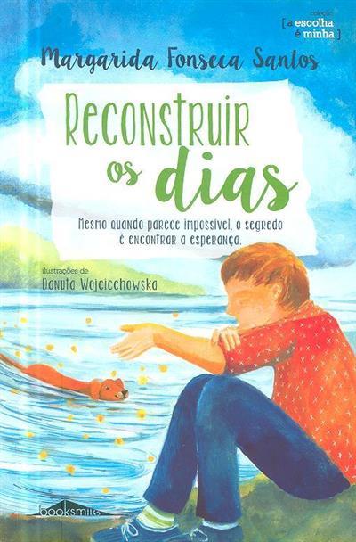 Reconstruir os dias (Margarida Fonseca Santos)