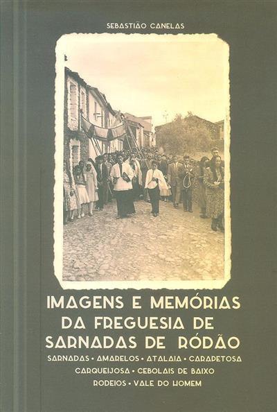 Imagens e memórias da freguesia de Sarnadas de Ródão (Sebastião Canelas)