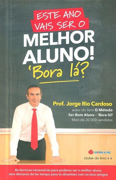 Este ano vais ser o melhor aluno! (Jorge Rio Cardoso)