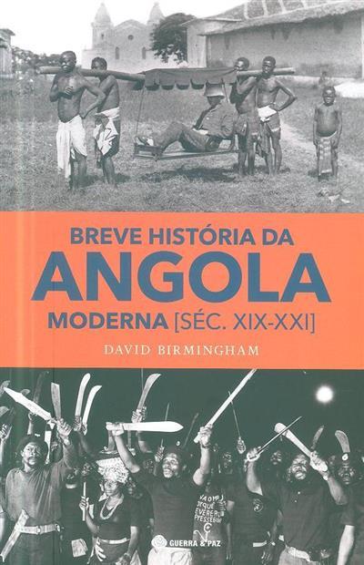 Breve história da Angola moderna [séc. XIX-XXI] (David Birmingham)