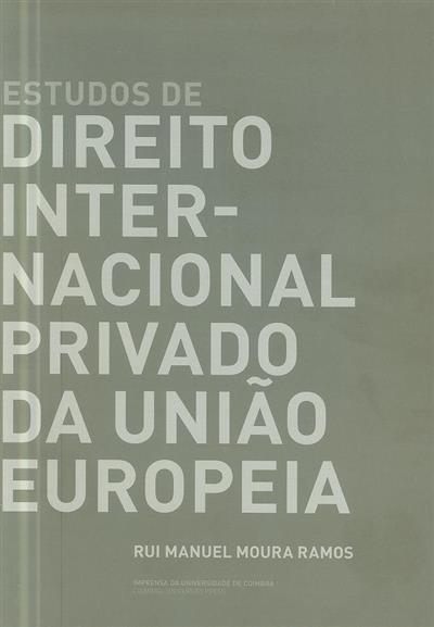Estudos de direito internacional privado da união europeia (Rui Manuel Moura Ramos)
