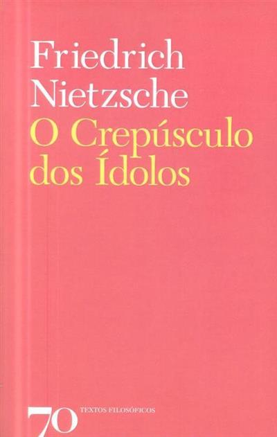 O crepúsculo dos ídolos (Friedrich Nietzsche)