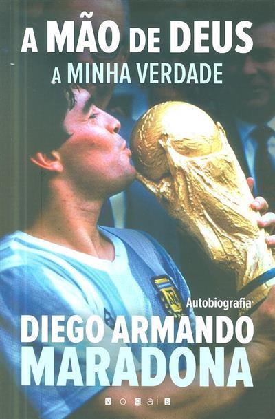 A mão de Deus, a minha verdade (Diego Armando Maradona)