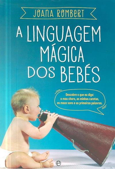 A linguagem mágica dos bebés (Joana Rombert)