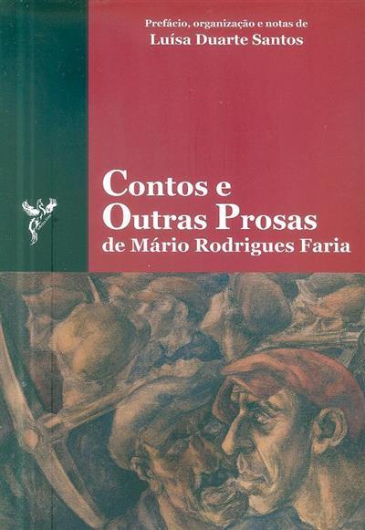 Contos e outras prosas de Mário Rodrigues Faria (pref., org. e notas Luísa Duarte Santos)