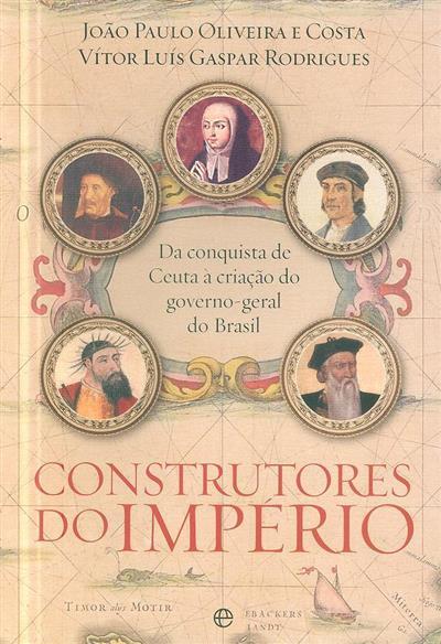 Construtores do império (João Paulo Oliveira e Costa, Vítor Luís Gaspar Rodrigues)