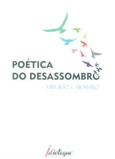 Poética do desassombro (Virgílio Carneiro)