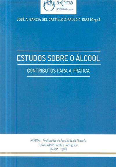 Estudos sobre o álcool (org. José A. Garcia del Castillo, Paulo C. Dias)