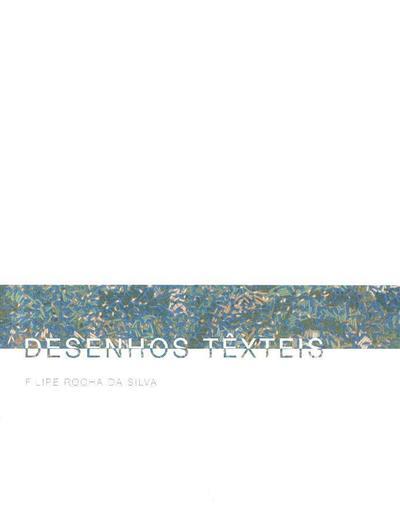 Desenhos têxteis (Filipe Rocha da Silva)