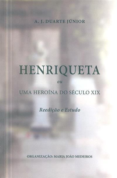Henriqueta ou uma heroína do século XIX (A. J. Duarte Júnior)